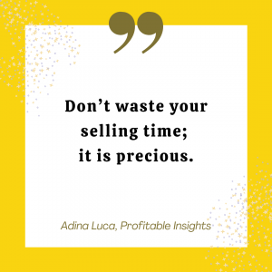 Don't waste your selling time, it's precious