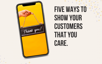 5 ways to show your customers that you care